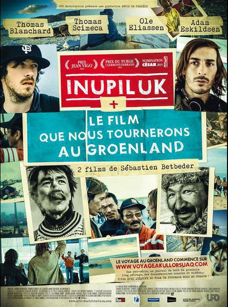 Inupiluk + Le film que nous tournerons au Groenland de Sébastien Betbeder